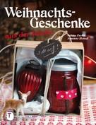 Sabine Fuchs: Weihnachtsgeschenke aus der Küche ★★★★