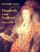 Gertrude Aretz: Elisabeth von England