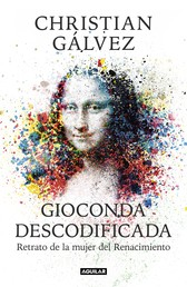Gioconda descodificada - Retrato de la mujer del Renacimiento