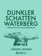 Jürgen Leskien: Dunkler Schatten Waterberg