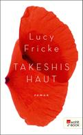 Lucy Fricke: Takeshis Haut ★★★★