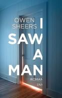 Owen Sheers: I Saw a Man ★★★★