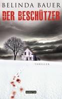 Belinda Bauer: Der Beschützer ★★★★
