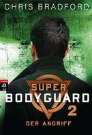 Chris Bradford: Super Bodyguard - Der Angriff ★★★★