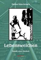 Marlies Kühr-Schack: Lebensweichen – Mosaik einer Kindheit