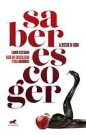 Alessia Di Bari: Saber escoger. Guía de sexualidad para hombres