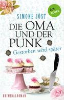 Simone Jöst: Die Oma und der Punk - Gestorben wird später ★★★★★