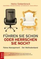 Heinz Siebenbrock: Führen Sie schon oder herrschen Sie noch?