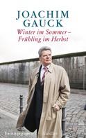 Joachim Gauck: Winter im Sommer – Frühling im Herbst ★★★★