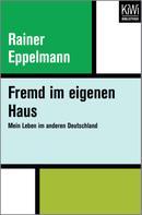 Rainer Eppelmann: Fremd im eigenen Haus ★★★★