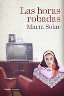 María Solar: Las horas robadas
