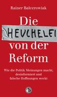 Rainer Balcerowiak: Die Heuchelei von der Reform ★