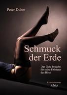 Peter Duhm: Schmuck der Erde
