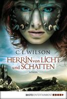 C. L. Wilson: Herrin von Licht und Schatten ★★★★★