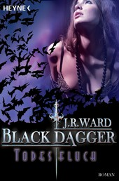 Todesfluch - Black Dagger 10 - Roman