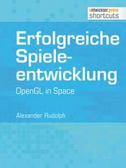 Erfolgreiche Spieleentwicklung - OpenGL in Space