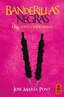 Jose María Pont: Banderillas negras