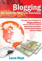 laura maya: Blogging der moderne Weg zum Reichtum