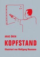 Aras Ören: Kopfstand