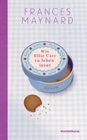 Frances Maynard: Wie Ellie Carr zu leben lernt ★★★★★