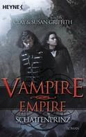 Clay Griffith: Vampire Empire - Schattenprinz ★★★★★