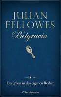 Julian Fellowes: Belgravia (6) - Ein Spion in den eigenen Reihen ★★★★
