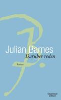 Julian Barnes: Darüber Reden ★★★★★