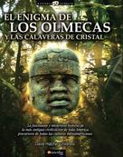 David Hatcher Childress: El enigma de los olmecas y las calaveras de cristal