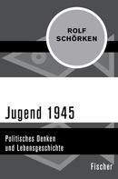 Rolf Schörken: Jugend 1945 ★★★