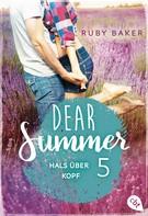 Ruby Baker: Dear Summer - Hals über Kopf ★★★★★