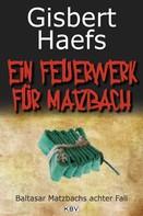 Gisbert Haefs: Ein Feuerwerk für Matzbach ★★★★