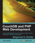 Tim Juravich: CouchDB and PHP Web Development Beginner's Guide