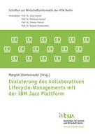 Margret Dr. Stanierowski: Evaluierung des kollaborativen Lifecycle-Managements mit der IBM Jazz Plattform