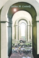 Sarina Maria Lesinski: Das Labyrinth im Spiegel ★★★★★