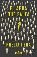 Noelia Pena: El agua que falta