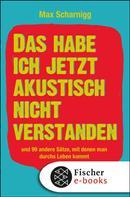 Max Scharnigg: Das habe ich jetzt akustisch nicht verstanden ★★★