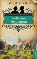 Laurie R. King: Tödliches Testament ★★★★★