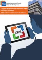 Daniela Noitz: Customer Relationship Management (CRM) erfolgreich aufbauen