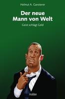 Helmut A. Gansterer: Der neue Mann von Welt