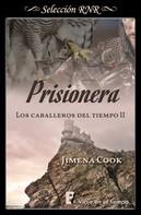 Jimena Cook: Prisionera (Los caballeros del tiempo 2)