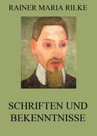 Rainer Maria Rilke: Schriften und Bekenntnisse
