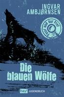 Ingvar Ambjörnsen: Die blauen Wölfe