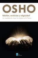 Osho: Rebelión, revolución y religiosidad