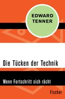 Edward Tenner: Die Tücken der Technik