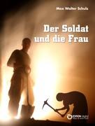Max Walter Schulz: Der Soldat und die Frau ★★★★★