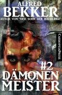 Alfred Bekker: Dämonenmeister #2