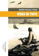 Moisés Pascual: Vidas de tinta