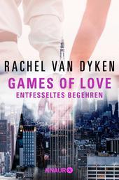 Games of love – Entfesseltes Begehren - Roman