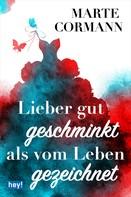 Marte Cormann: Lieber gut geschminkt als vom Leben gezeichnet ★★★★