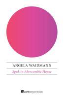 Angela Waidmann: Spuk in Abercombie House ★★★★